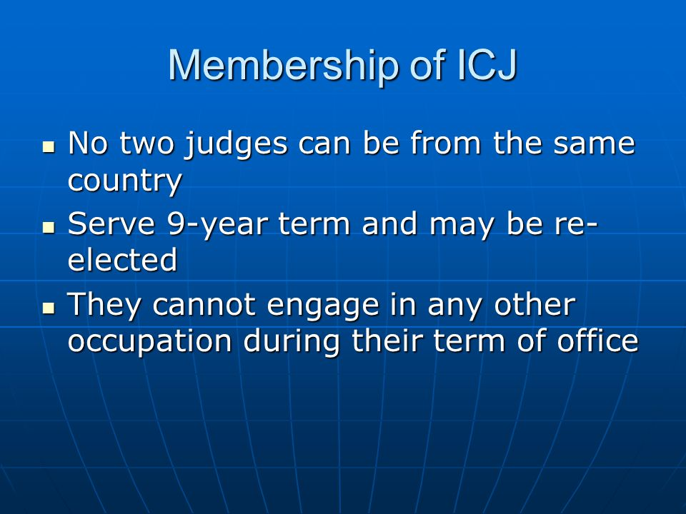 Membership of ICJ No two judges can be from the same country