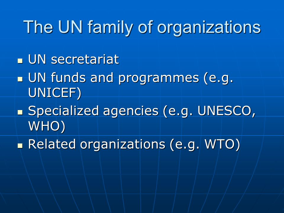 The UN family of organizations