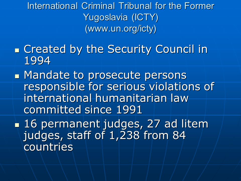 Created by the Security Council in 1994