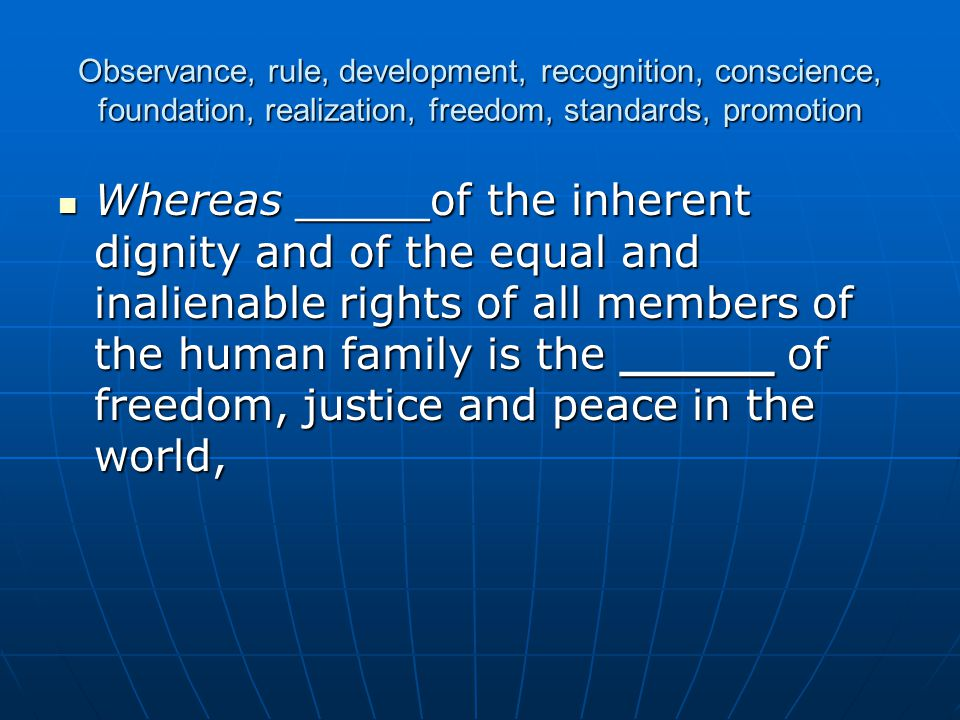 Observance, rule, development, recognition, conscience, foundation, realization, freedom, standards, promotion
