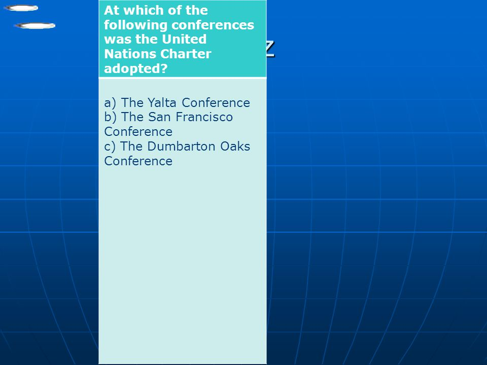 At which of the following conferences was the United Nations Charter adopted