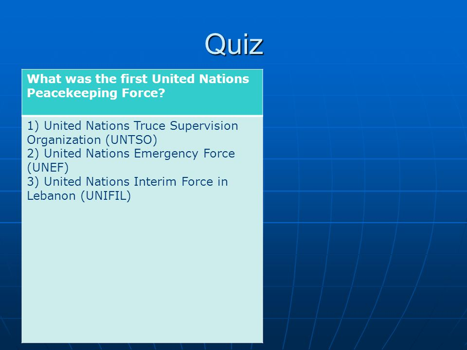 Quiz What was the first United Nations Peacekeeping Force