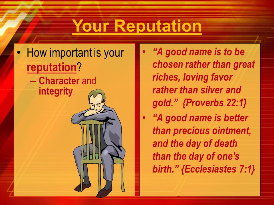 Your Reputation How important is your reputation