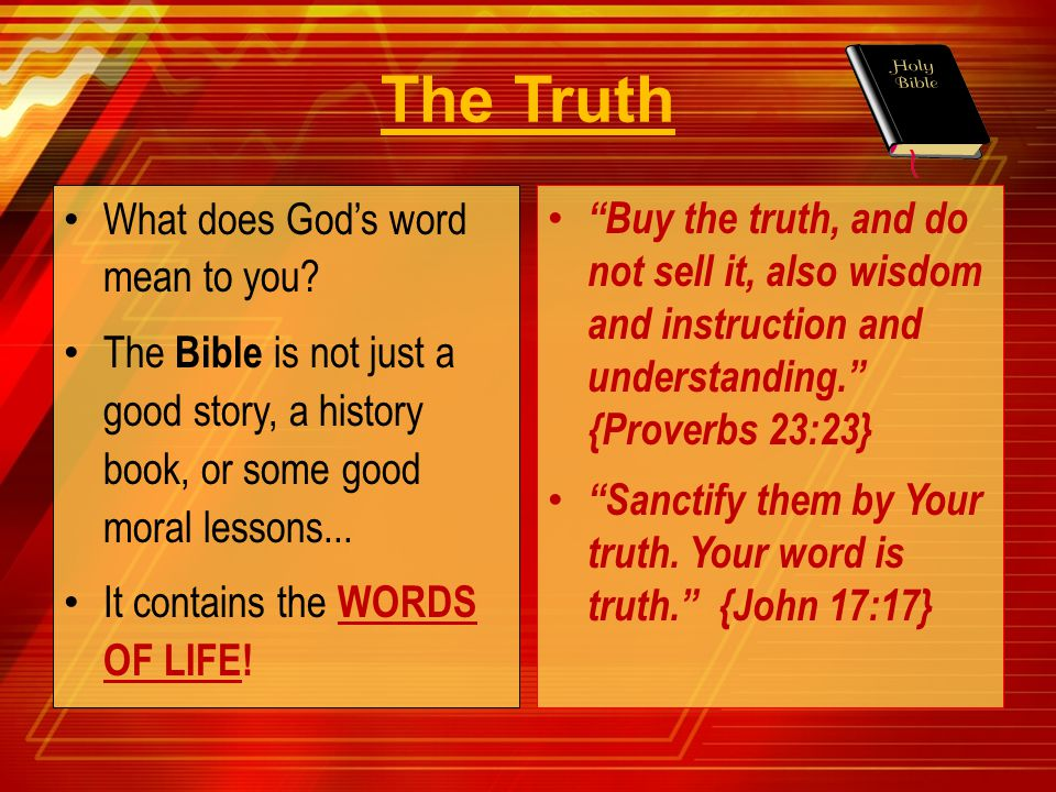 The Truth What does God's word mean to you
