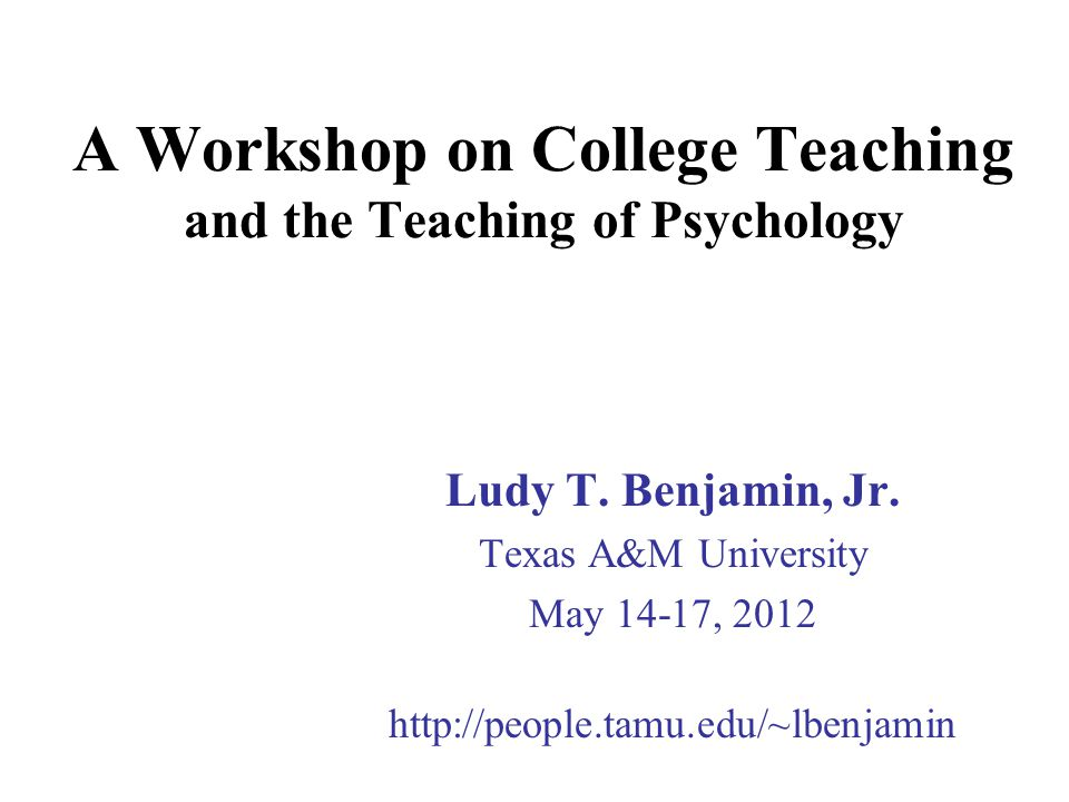 A Workshop on College Teaching and the Teaching of Psychology
