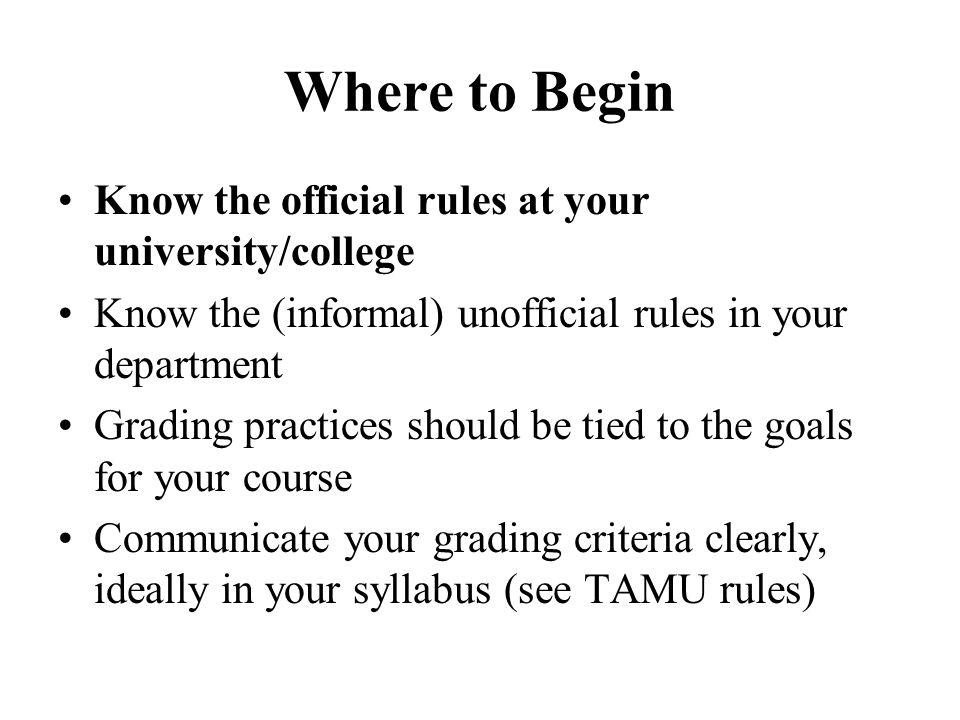 Where to Begin Know the official rules at your university/college