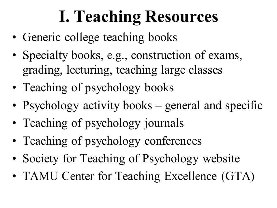 I. Teaching Resources Generic college teaching books