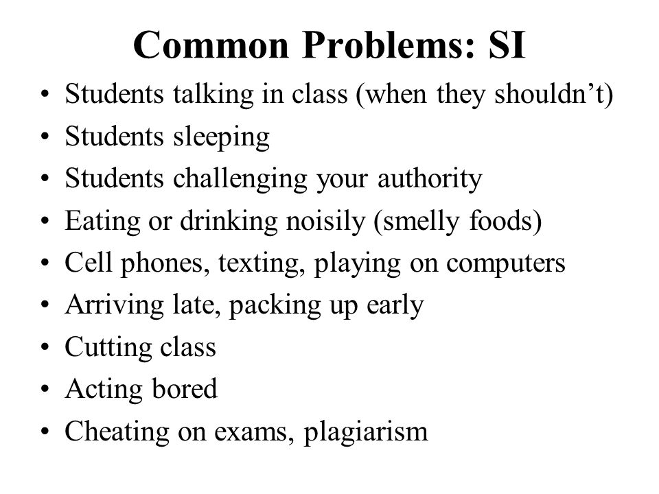 Common Problems: SI Students talking in class (when they shouldn't)