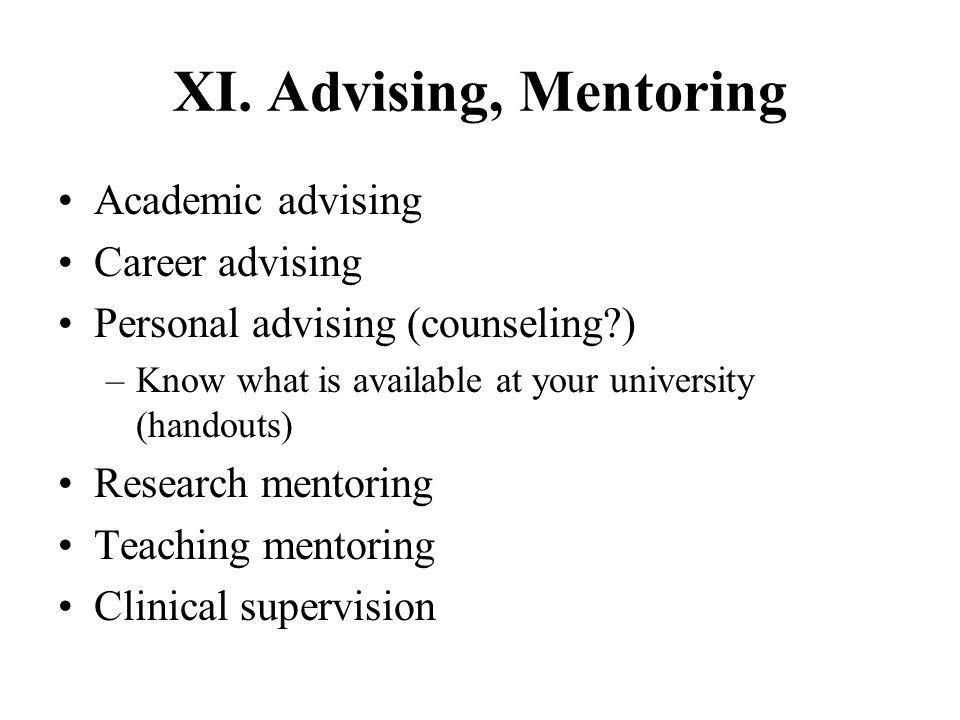 XI. Advising, Mentoring Academic advising Career advising