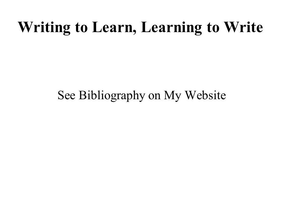 Writing to Learn, Learning to Write