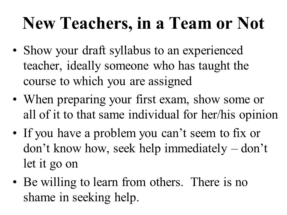 New Teachers, in a Team or Not