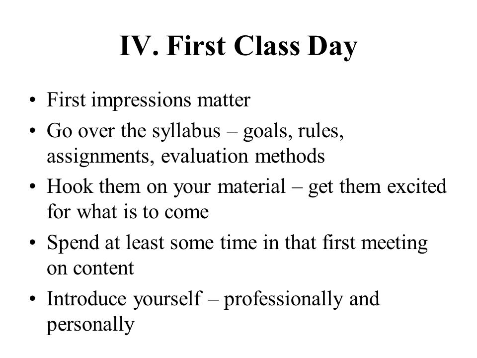 IV. First Class Day First impressions matter