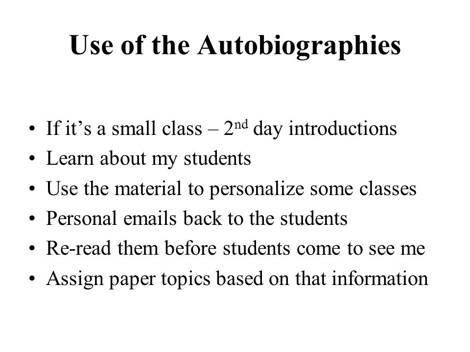 Use of the Autobiographies