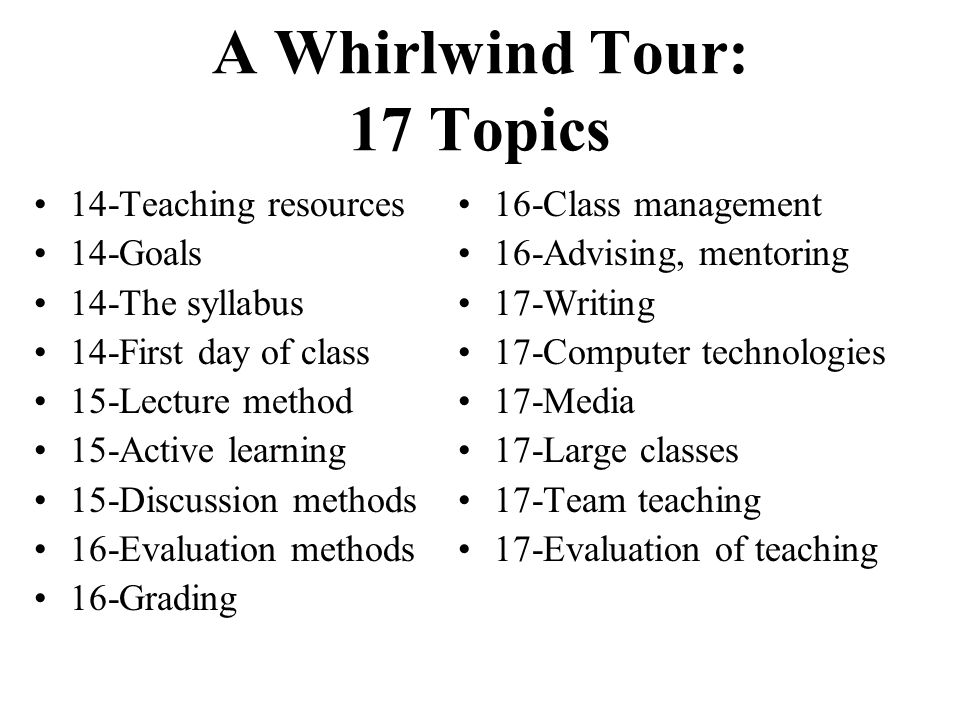 A Whirlwind Tour: 17 Topics