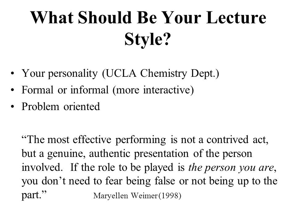 What Should Be Your Lecture Style