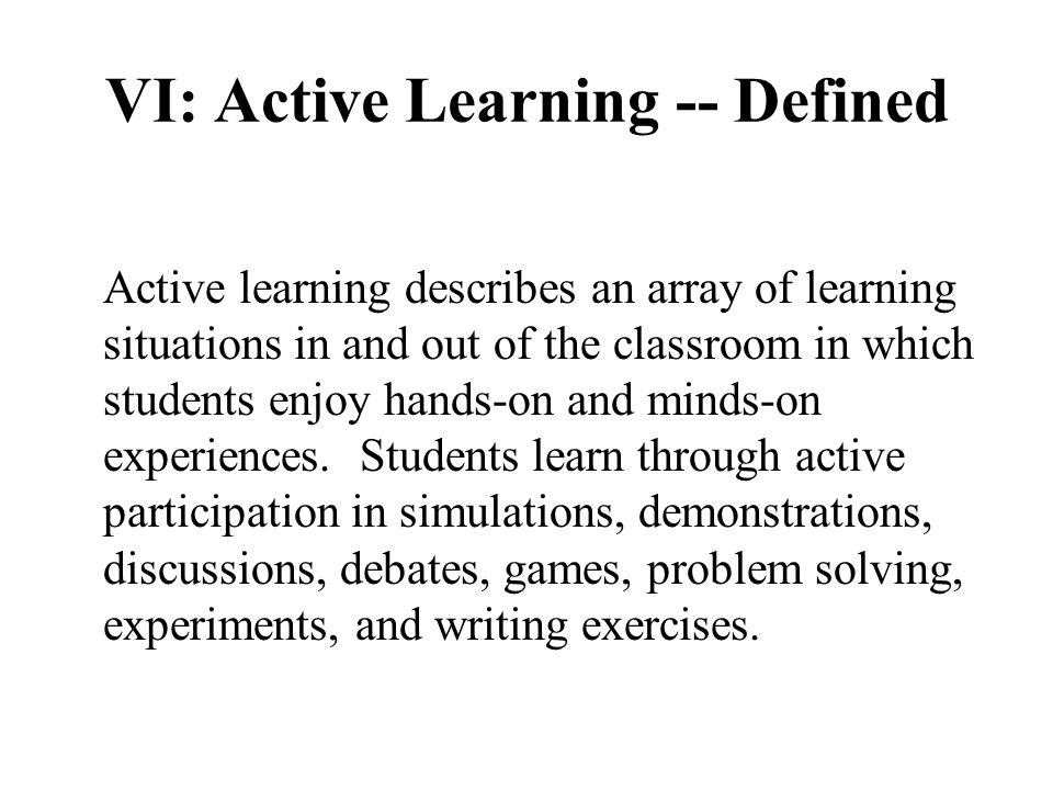 VI: Active Learning -- Defined