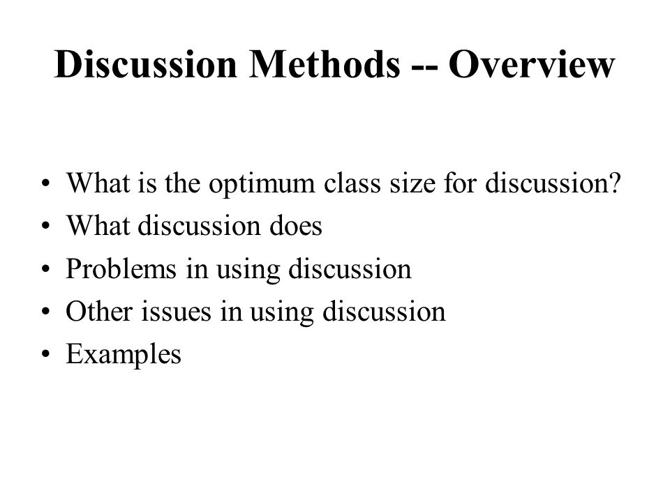 Discussion Methods -- Overview