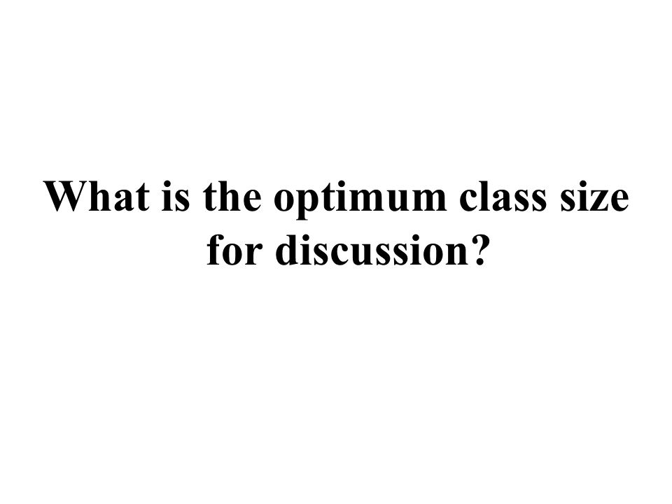 What is the optimum class size for discussion