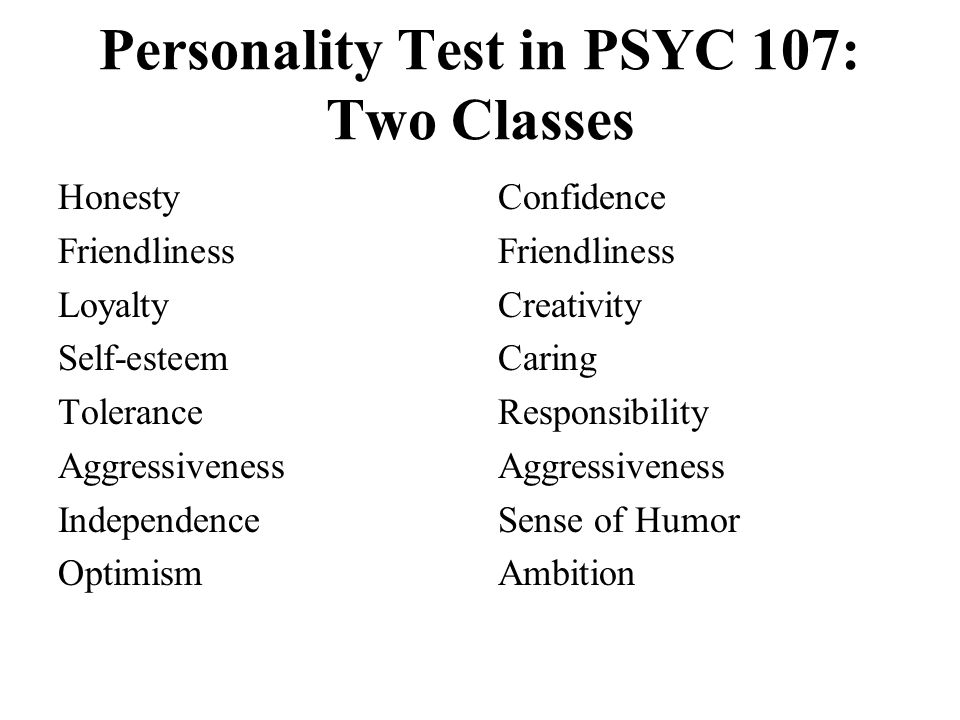 Personality Test in PSYC 107: Two Classes
