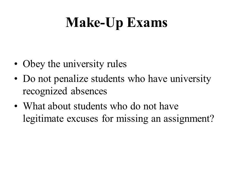 Make-Up Exams Obey the university rules