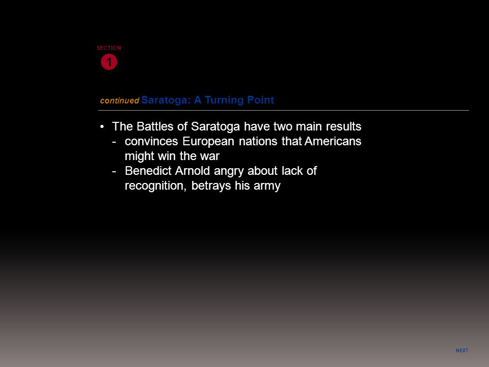 • The Battles of Saratoga have two main results