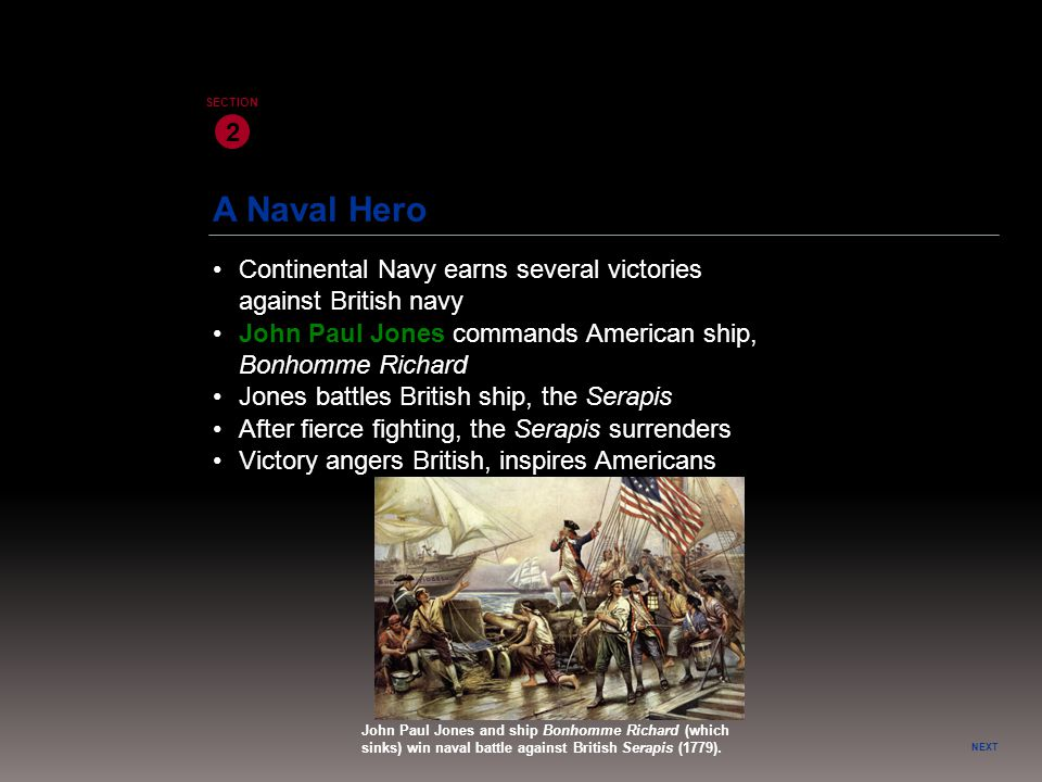 2 SECTION. A Naval Hero. • Continental Navy earns several victories against British navy.