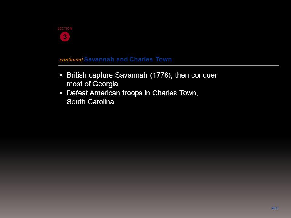 • British capture Savannah (1778), then conquer most of Georgia