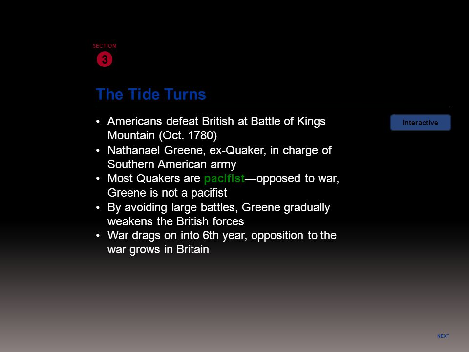 3 SECTION. The Tide Turns. • Americans defeat British at Battle of Kings Mountain (Oct. 1780) Interactive.