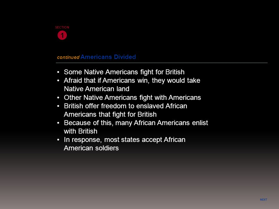 • Some Native Americans fight for British