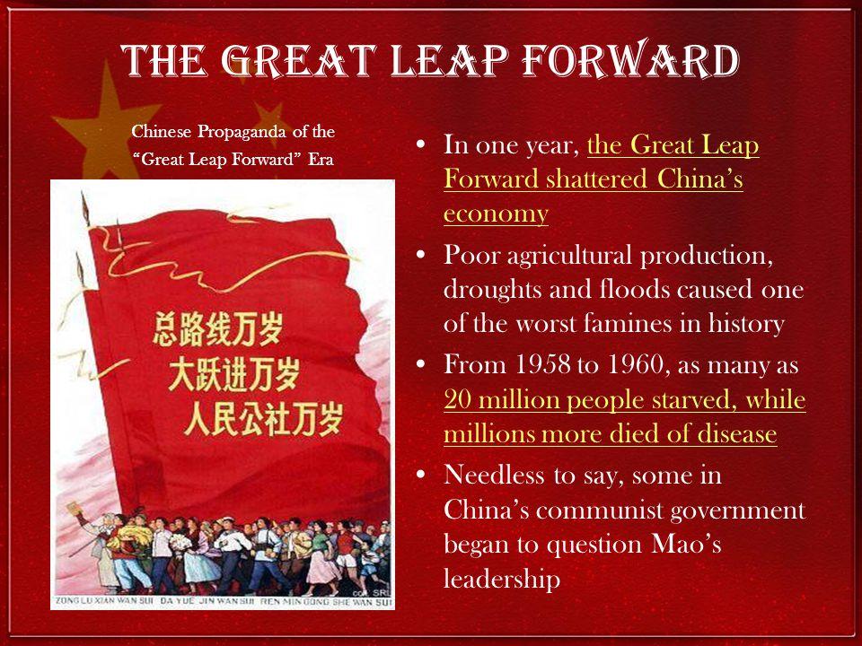 The Great Leap Forward Chinese Propaganda of the. Great Leap Forward Era. In one year, the Great Leap Forward shattered China's economy.