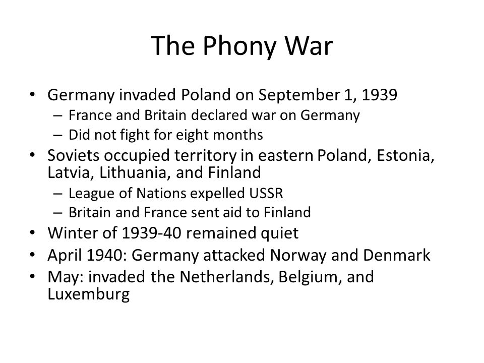 The Phony War Germany invaded Poland on September 1, 1939
