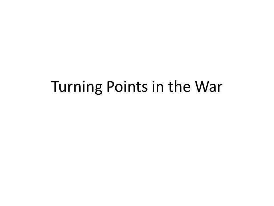 Turning Points in the War