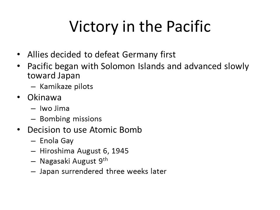 Victory in the Pacific Allies decided to defeat Germany first