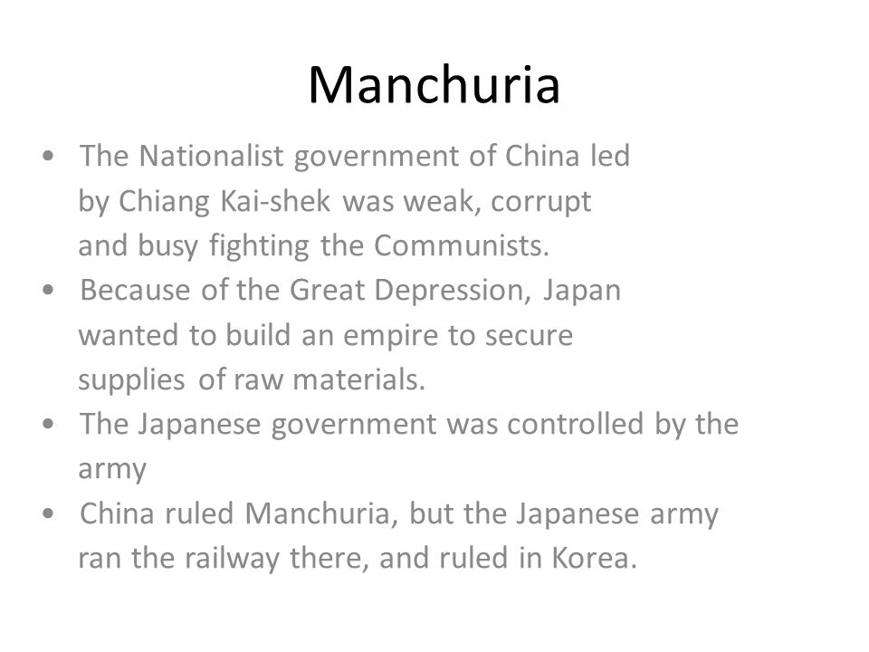 Manchuria • The Nationalist government of China led