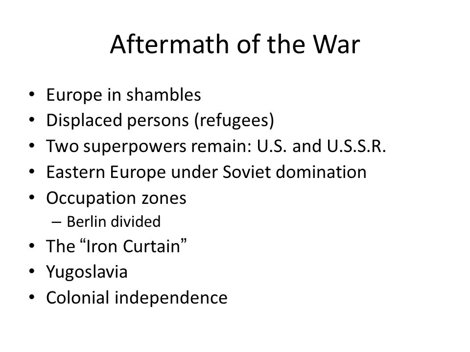 Aftermath of the War Europe in shambles Displaced persons (refugees)