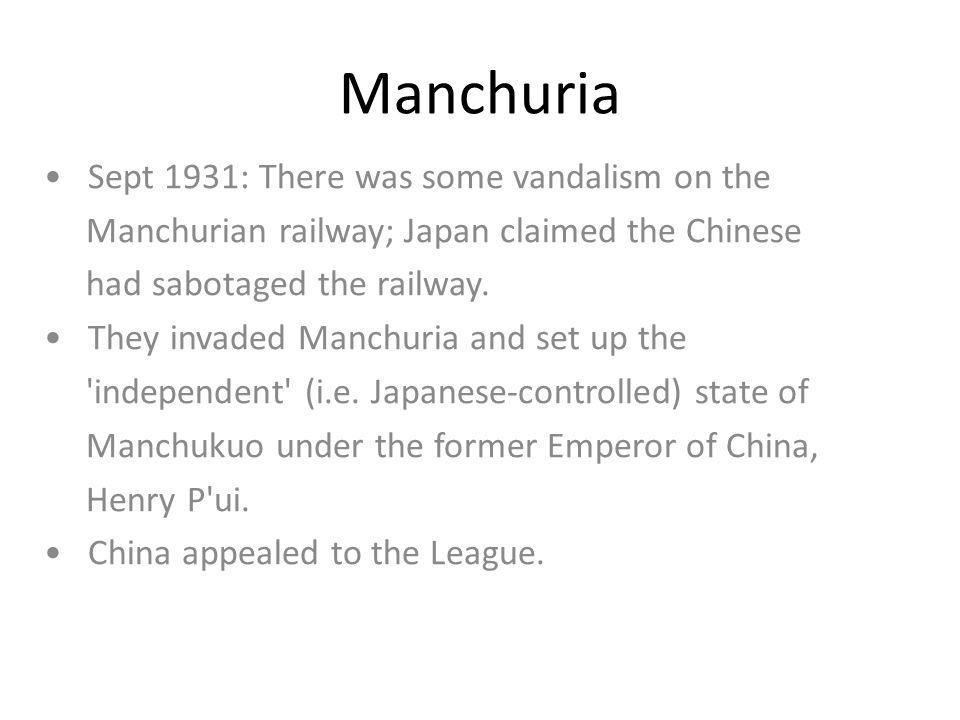 Manchuria • Sept 1931: There was some vandalism on the