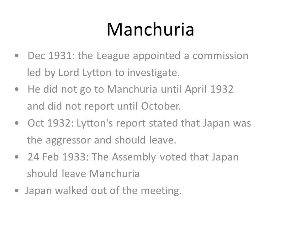 Manchuria • Dec 1931: the League appointed a commission