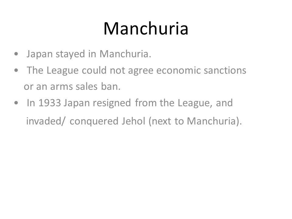 Manchuria • Japan stayed in Manchuria.