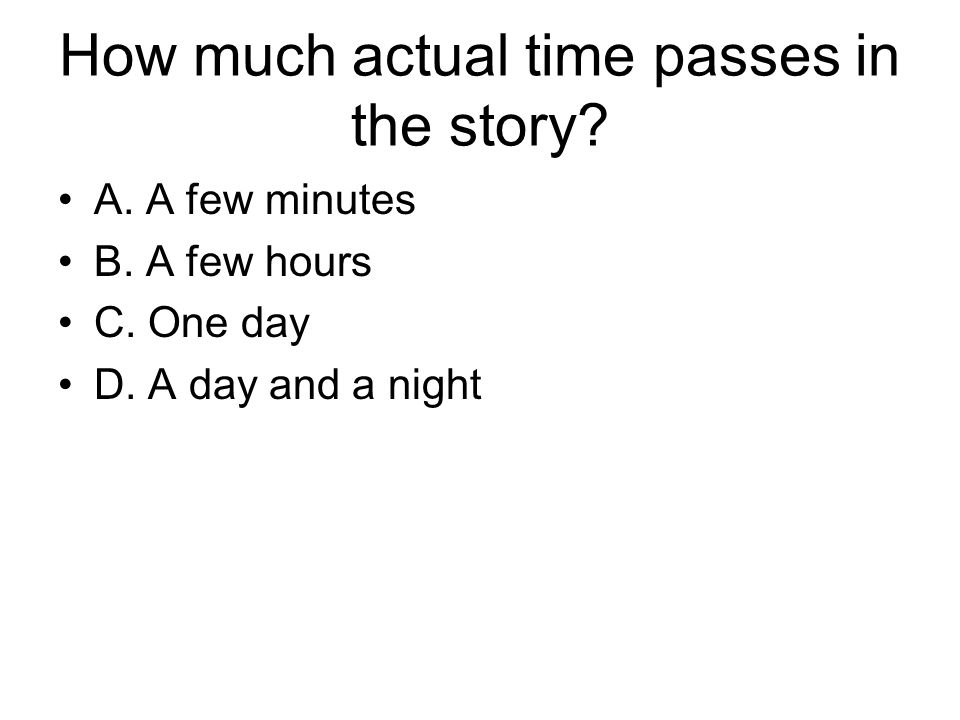 How much actual time passes in the story