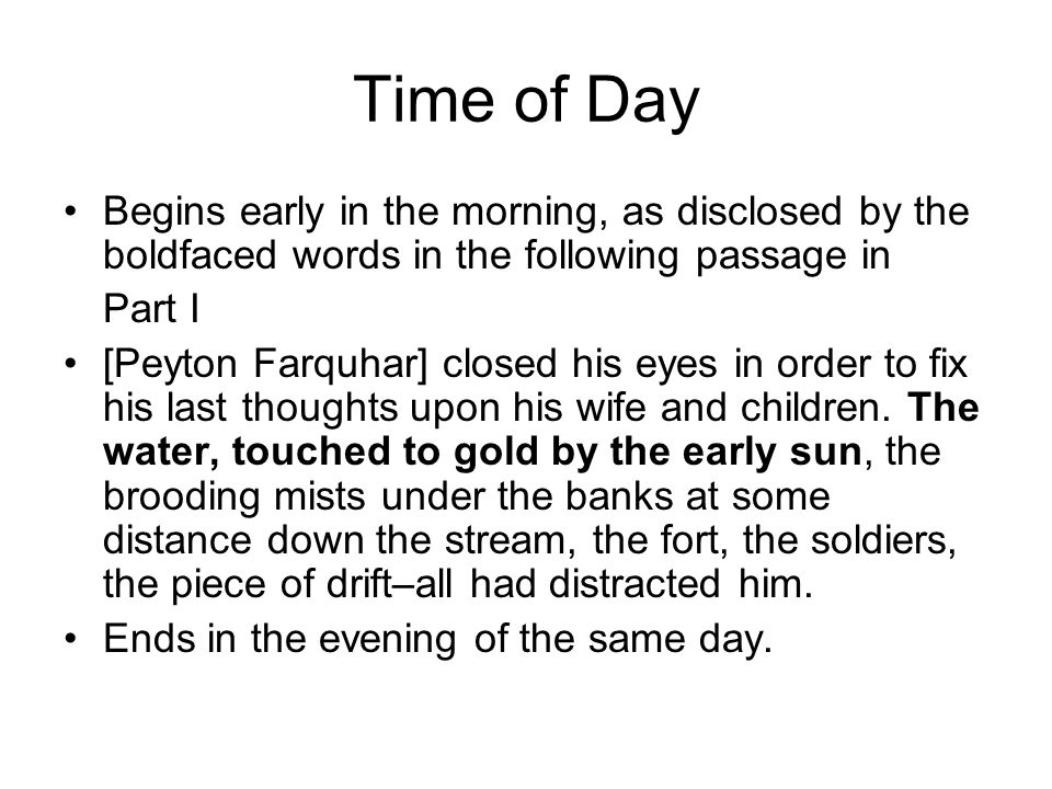 Time of Day Begins early in the morning, as disclosed by the boldfaced words in the following passage in.