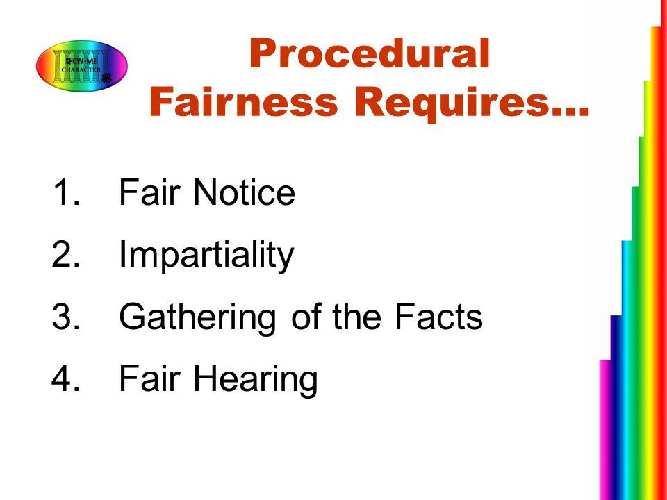 Procedural Fairness Requires…