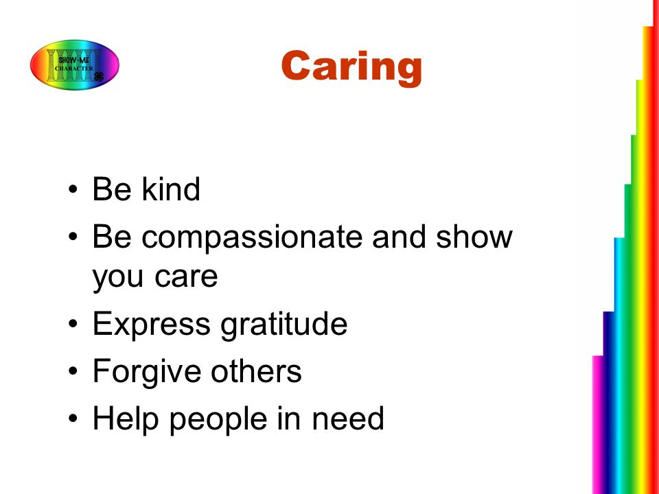 Caring Be kind Be compassionate and show you care Express gratitude