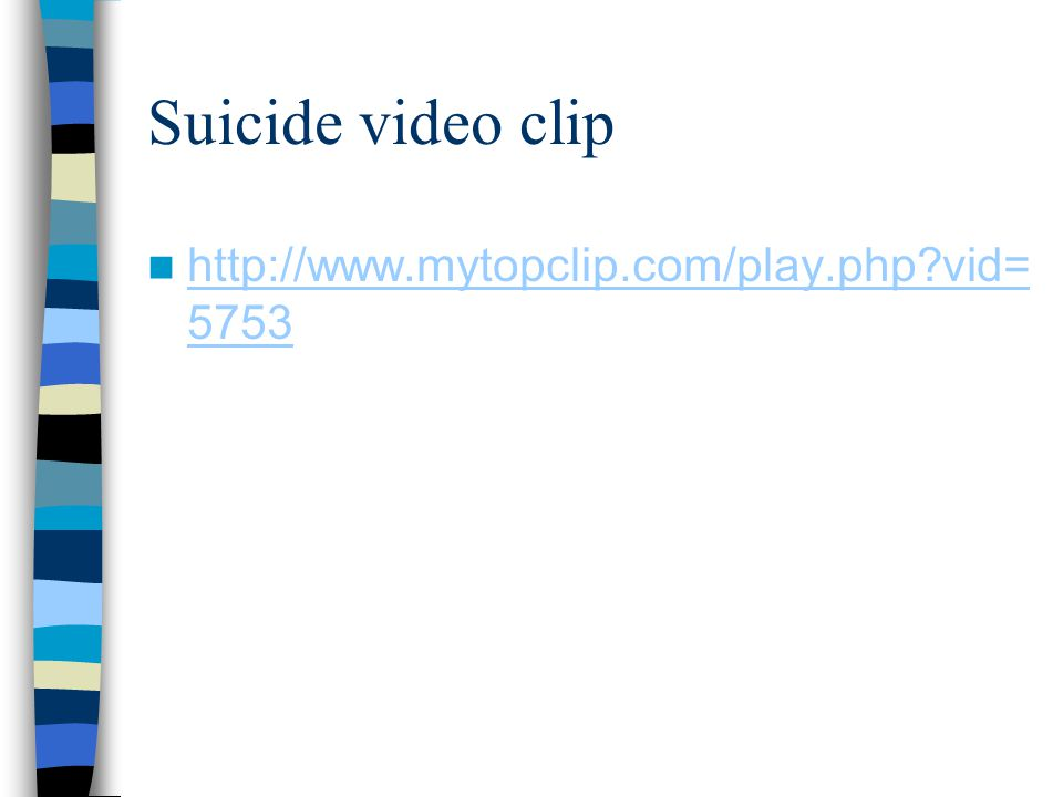 Suicide video clip http://www.mytopclip.com/play.php vid=5753
