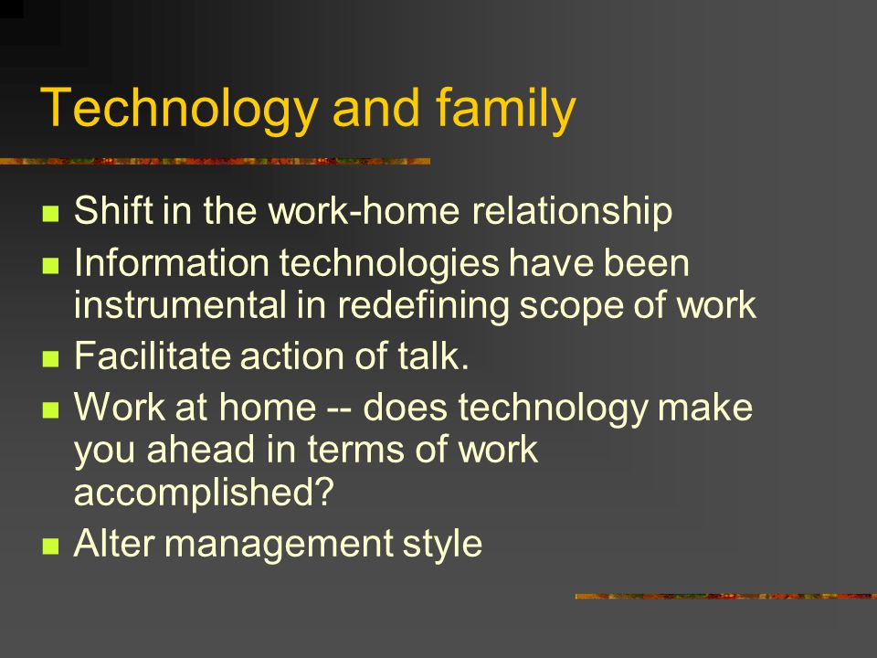 Technology and family Shift in the work-home relationship