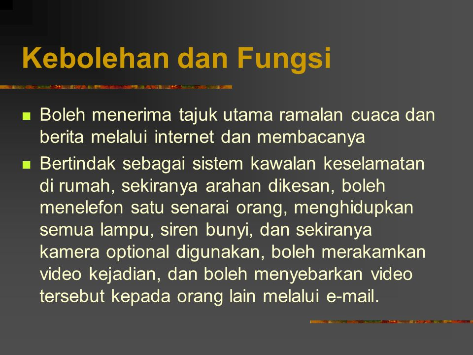 Kebolehan dan Fungsi Boleh menerima tajuk utama ramalan cuaca dan berita melalui internet dan membacanya.