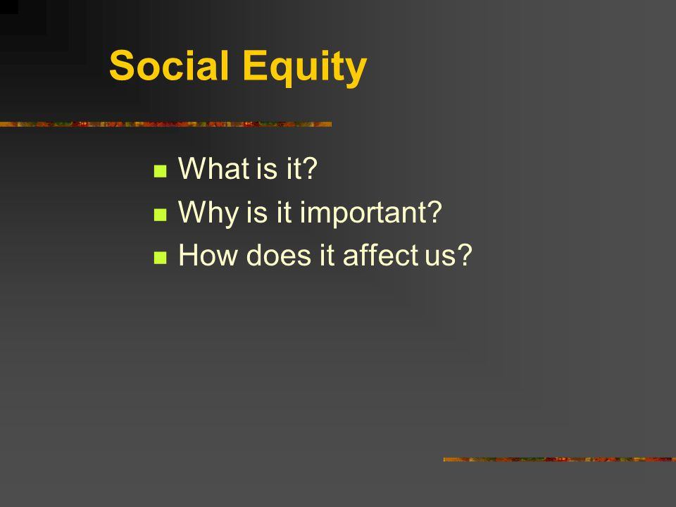 Social Equity What is it Why is it important How does it affect us
