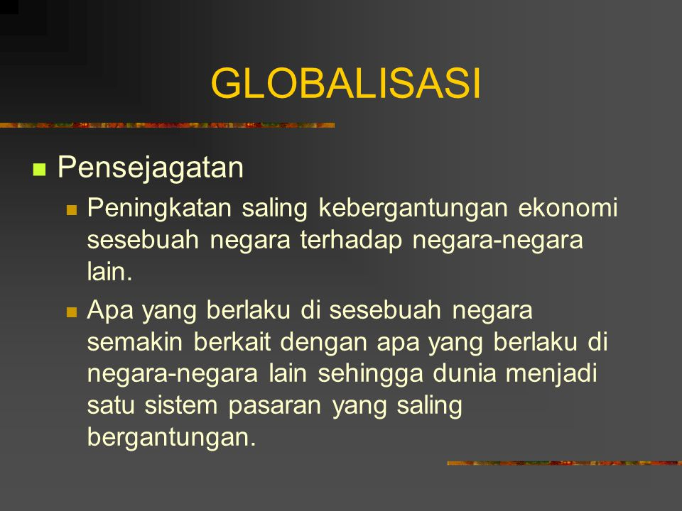 GLOBALISASI Pensejagatan