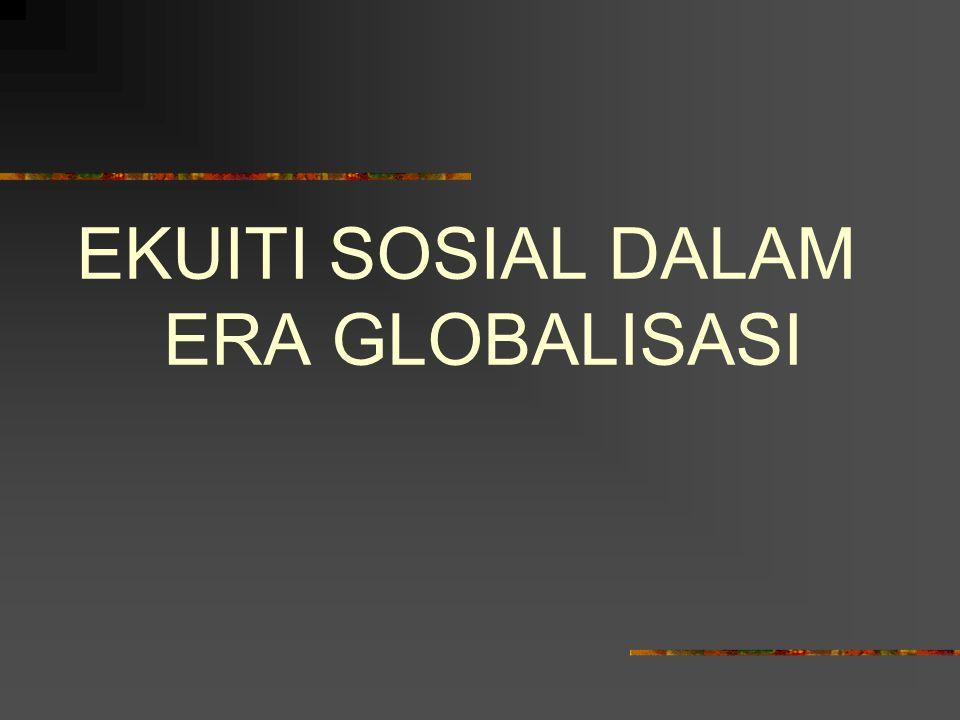 EKUITI SOSIAL DALAM ERA GLOBALISASI