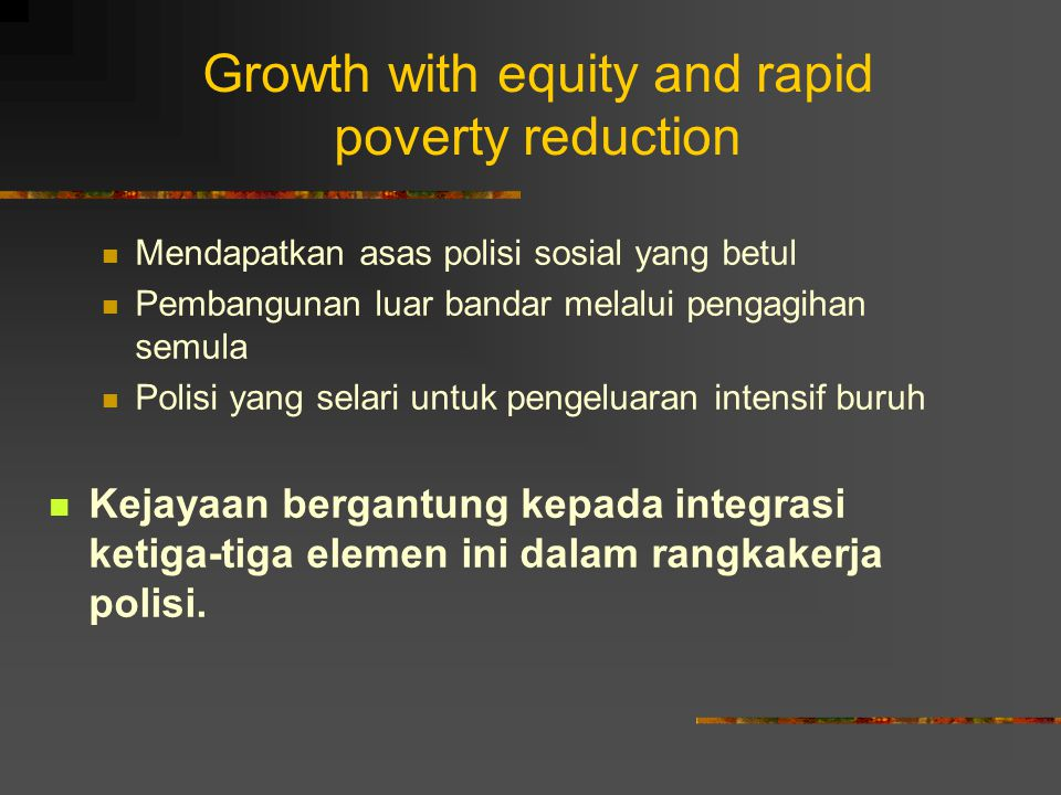 Growth with equity and rapid poverty reduction
