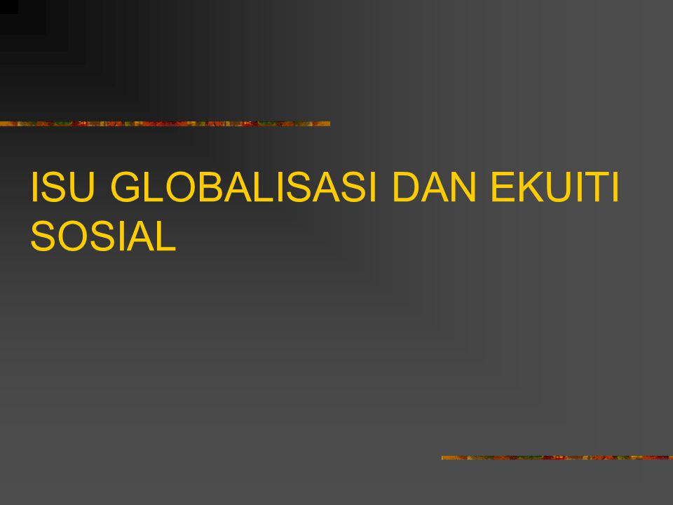 ISU GLOBALISASI DAN EKUITI SOSIAL